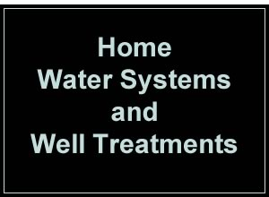 home water systems and well treatments